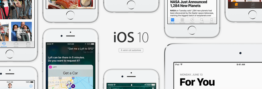Tout sur iOS 10